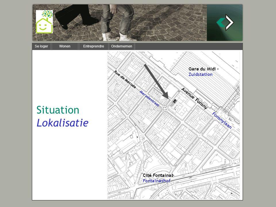 Se loger Wonen Entreprendre Ondernemen Situation Lokalisatie Gare du Midi - Zuidstation Avenue Fonsny Fonsnylaan Rue de Mérode Merodestraat Cité Fontainas Fontainashof