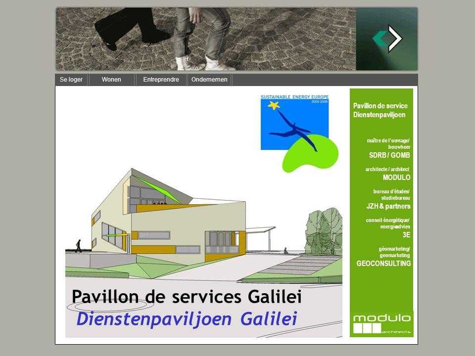 Se loger Wonen Entreprendre Ondernemen Pavillon de services Galilei Dienstenpaviljoen Galilei Pavillon de service Dienstenpaviljoen maître de louvrage