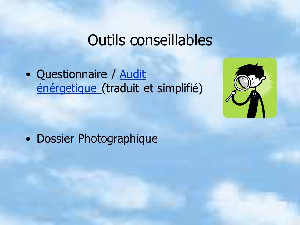 Outils conseillables Questionnaire / Audit énérgetique (traduit et simplifié)Audit énérgetique Dossier Photographique