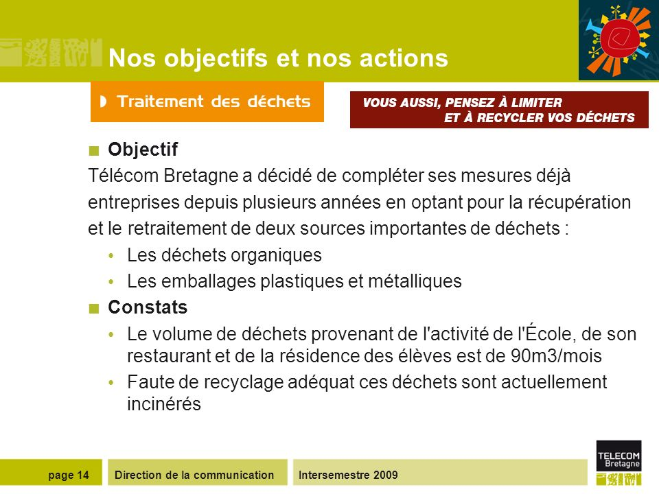 Direction de la communicationIntersemestre 2009page 13 Nos objectifs et nos actions