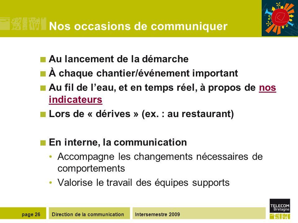 Direction de la communicationIntersemestre 2009page 25 Nos objectifs et nos actions Lenseignement Sensibiliser nos élèves aux problématiques du DD 1.