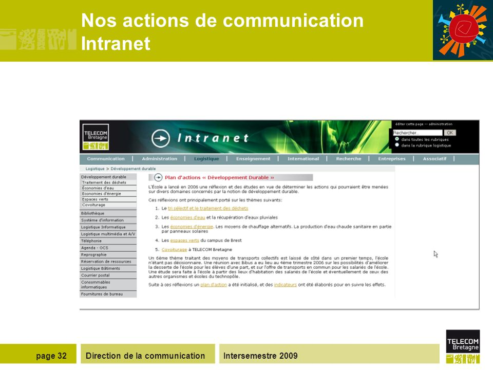 Direction de la communicationIntersemestre 2009page 31 Nos actions de communication Stickers et supports de bureau (interne)