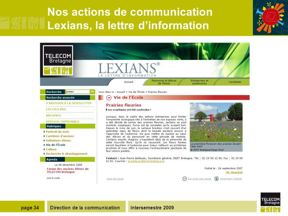 Direction de la communicationIntersemestre 2009page 33 Nos actions de communication Internet : telecom-bretagne.eutelecom-bretagne.eu