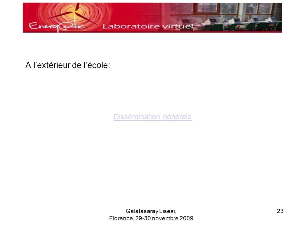 Galatasaray Lisesi, Florence, 29-30 novembre 2009 23 A lextérieur de lécole: Dissémination générale