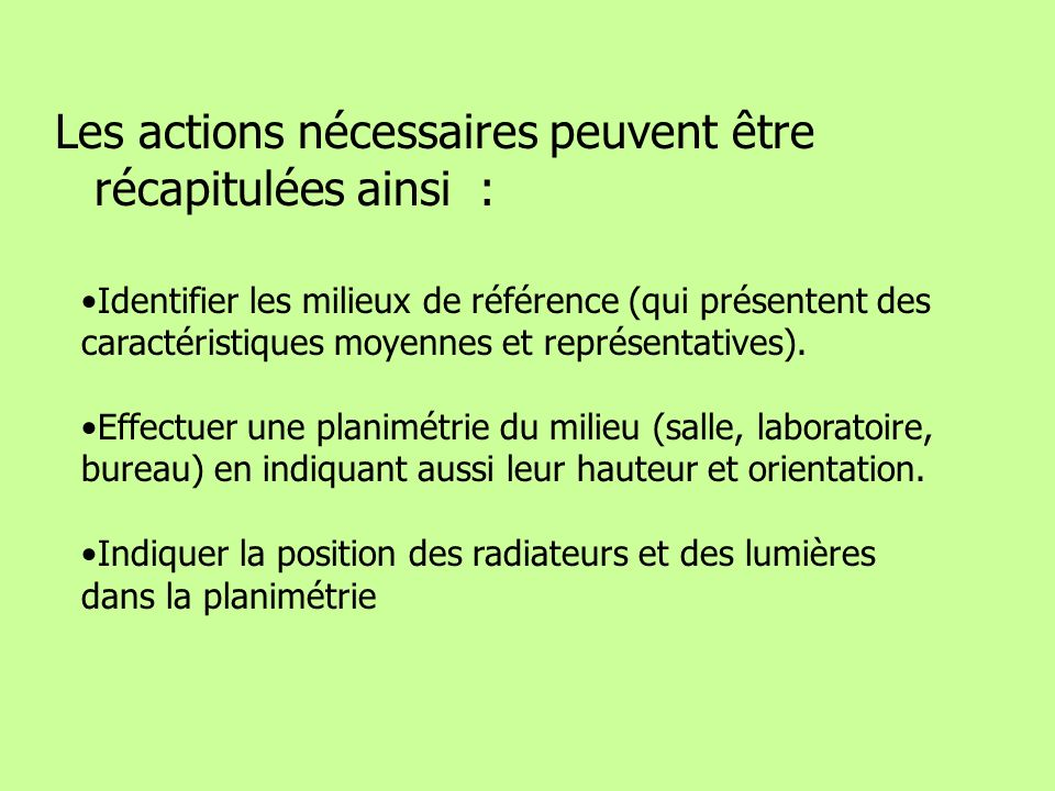 Les actions nécessaires peuvent être récapitulées ainsi : Identifier les milieux de référence (qui présentent des caractéristiques moyennes et représentatives).