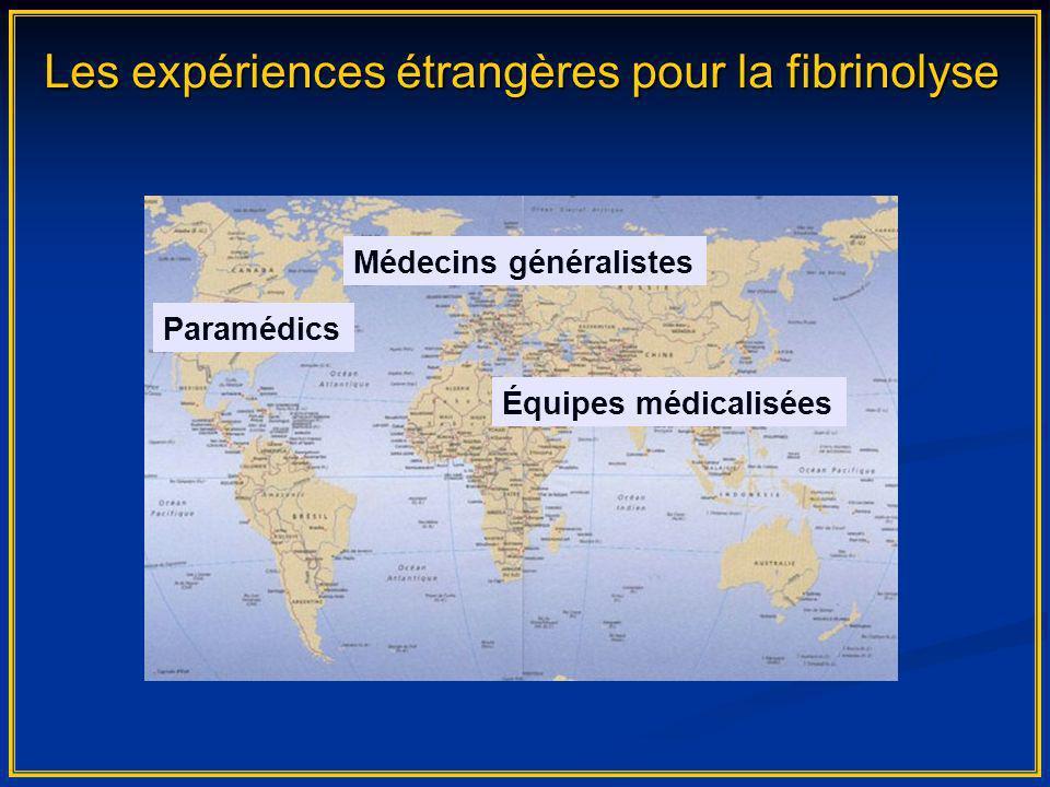 Les expériences étrangères pour la fibrinolyse Paramédics Médecins généralistes Équipes médicalisées