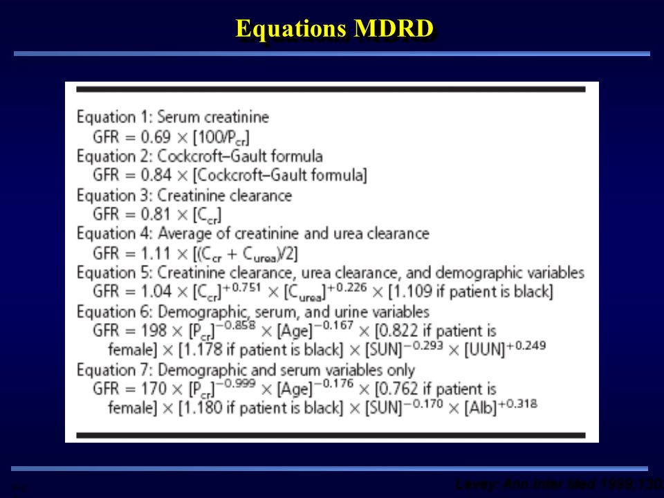 Pd G Equations MDRD Levey: Ann Inter Med 1999;130:461