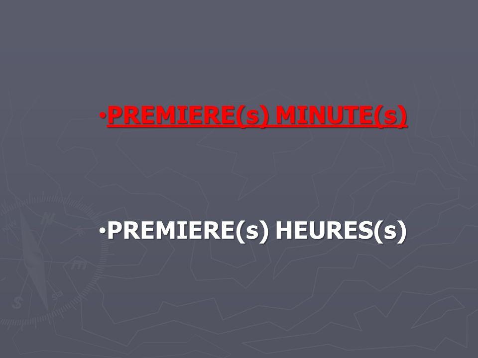 PREMIERE(s) MINUTE(s) PREMIERE(s) MINUTE(s) PREMIERE(s) HEURES(s) PREMIERE(s) HEURES(s)