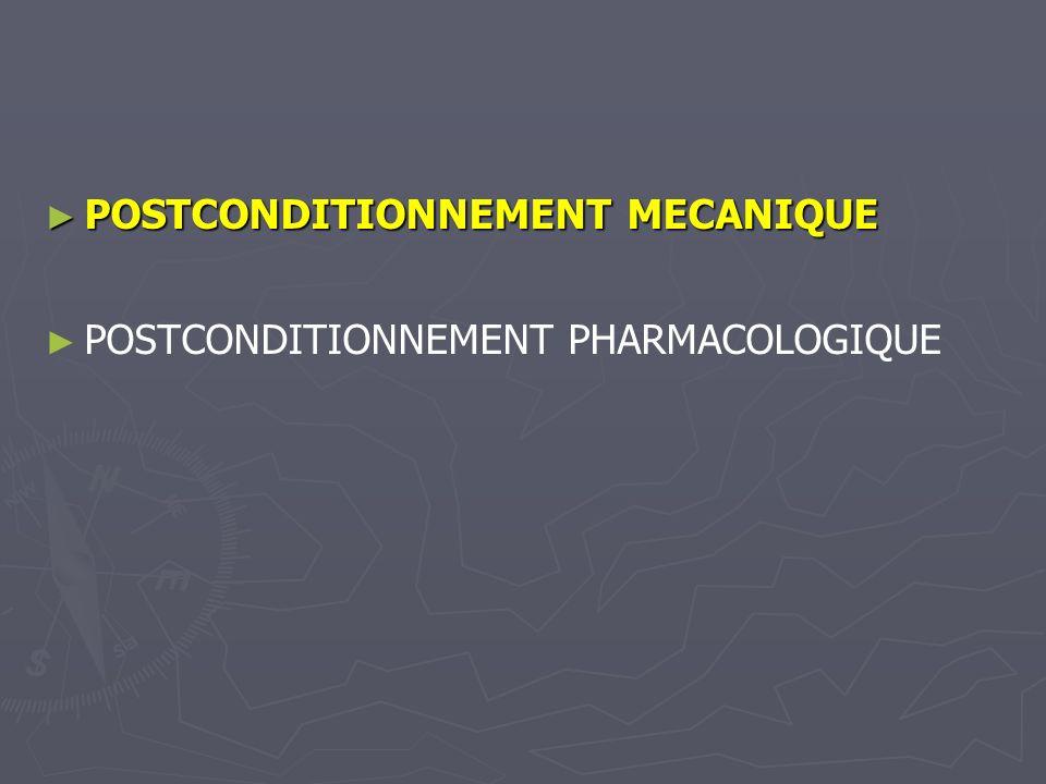 POSTCONDITIONNEMENT MECANIQUE POSTCONDITIONNEMENT MECANIQUE POSTCONDITIONNEMENT PHARMACOLOGIQUE