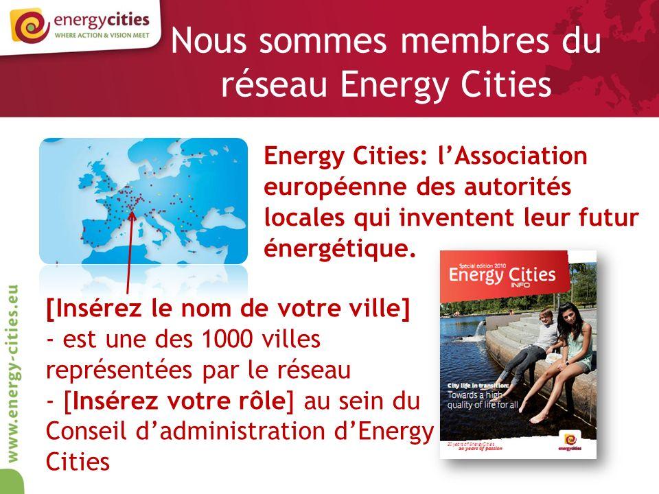 Nous sommes membres du réseau Energy Cities Energy Cities: lAssociation européenne des autorités locales qui inventent leur futur énergétique.