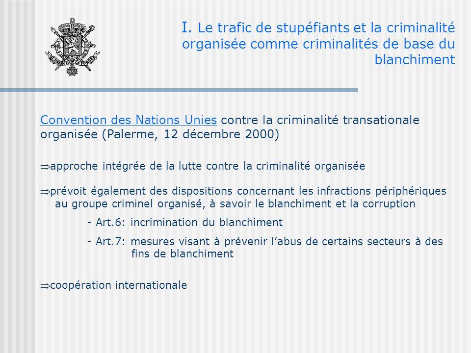 I. Le trafic de stupéfiants et la criminalité organisée comme criminalités de base du blanchiment Convention des Nations Unies contre la criminalité t