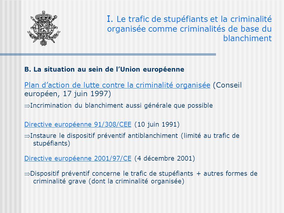 I. Le trafic de stupéfiants et la criminalité organisée comme criminalités de base du blanchiment B. La situation au sein de lUnion européenne Plan da