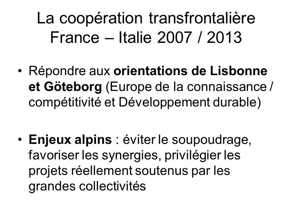 La coopération transfrontalière France – Italie 2007 / 2013 Répondre aux orientations de Lisbonne et Göteborg (Europe de la connaissance / compétitivi