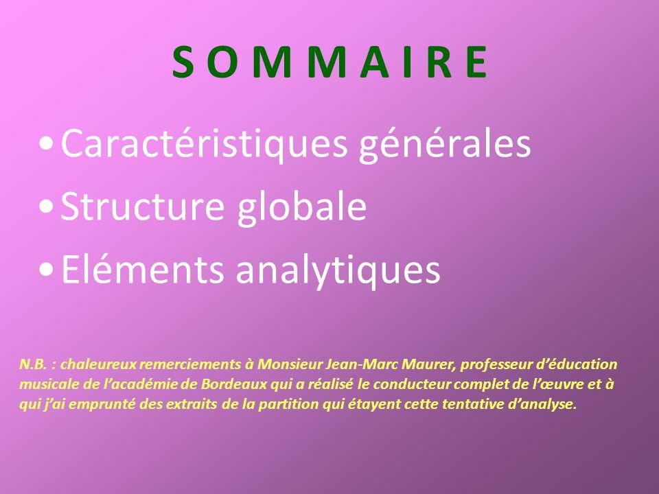 S O M M A I R E Caractéristiques générales Structure globale Eléments analytiques N.B.