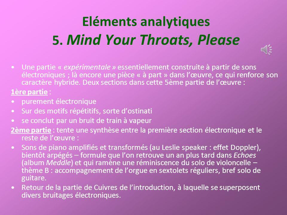 Eléments analytiques 5. Mind Your Throats, Please Une partie « expérimentale » essentiellement construite à partir de sons électroniques ; là encore u
