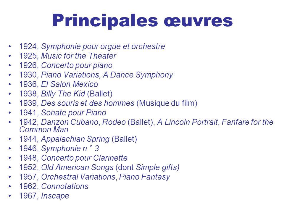 Principales œuvres 1924, Symphonie pour orgue et orchestre 1925, Music for the Theater 1926, Concerto pour piano 1930, Piano Variations, A Dance Symph