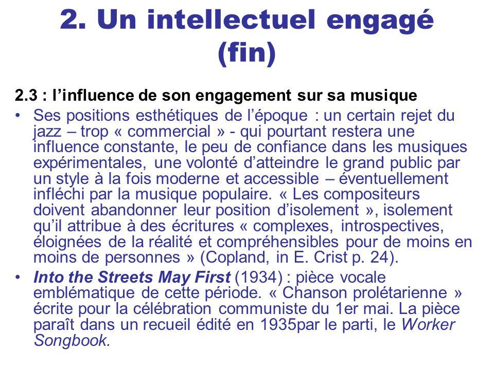 2. Un intellectuel engagé (fin) 2.3 : linfluence de son engagement sur sa musique Ses positions esthétiques de lépoque : un certain rejet du jazz – tr