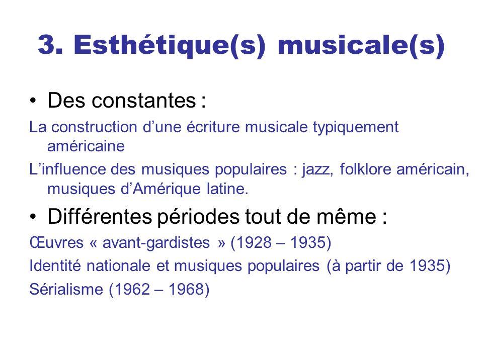 3. Esthétique(s) musicale(s) Des constantes : La construction dune écriture musicale typiquement américaine Linfluence des musiques populaires : jazz,