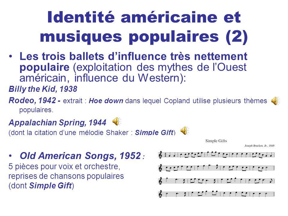 Identité américaine et musiques populaires (2) Les trois ballets dinfluence très nettement populaire (exploitation des mythes de lOuest américain, inf