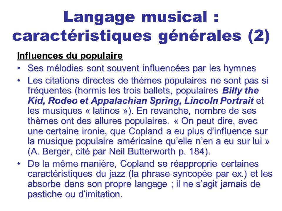 Langage musical : caractéristiques générales (2) Influences du populaire Ses mélodies sont souvent influencées par les hymnesSes mélodies sont souvent