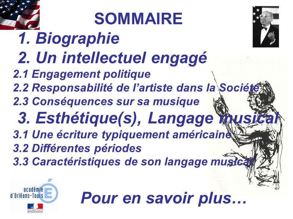 SOMMAIRE 1. Biographie 2. Un intellectuel engagé 2.1 Engagement politique 2.2 Responsabilité de lartiste dans la Société 2.3 Conséquences sur sa musiq