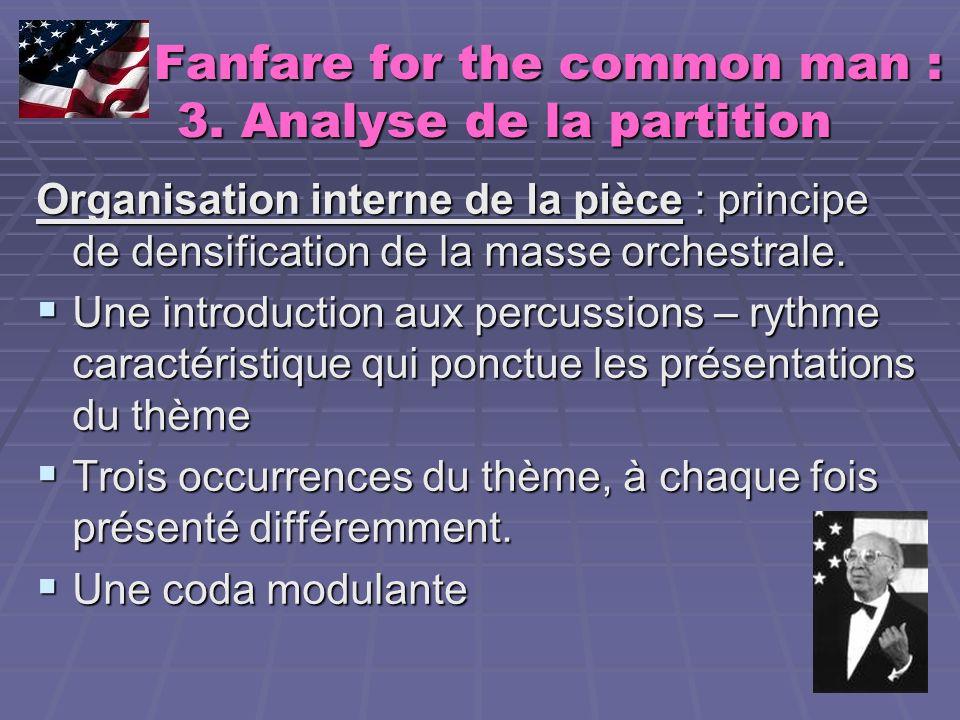 Fanfare for the common man : 3. Analyse de la partition Fanfare for the common man : 3. Analyse de la partition Organisation interne de la pièce : pri