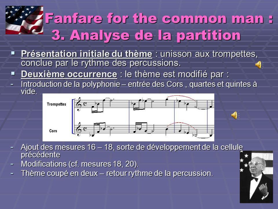 Fanfare for the common man : 3. Analyse de la partition Fanfare for the common man : 3. Analyse de la partition Présentation initiale du thème : uniss