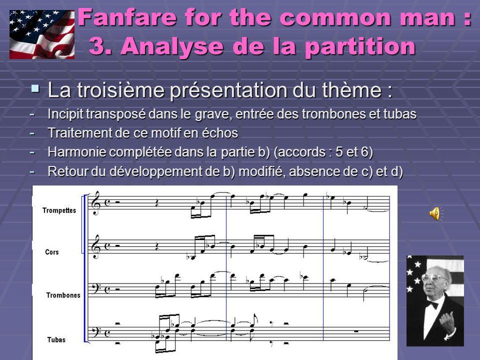 Fanfare for the common man : 3. Analyse de la partition Fanfare for the common man : 3. Analyse de la partition La troisième présentation du thème : L