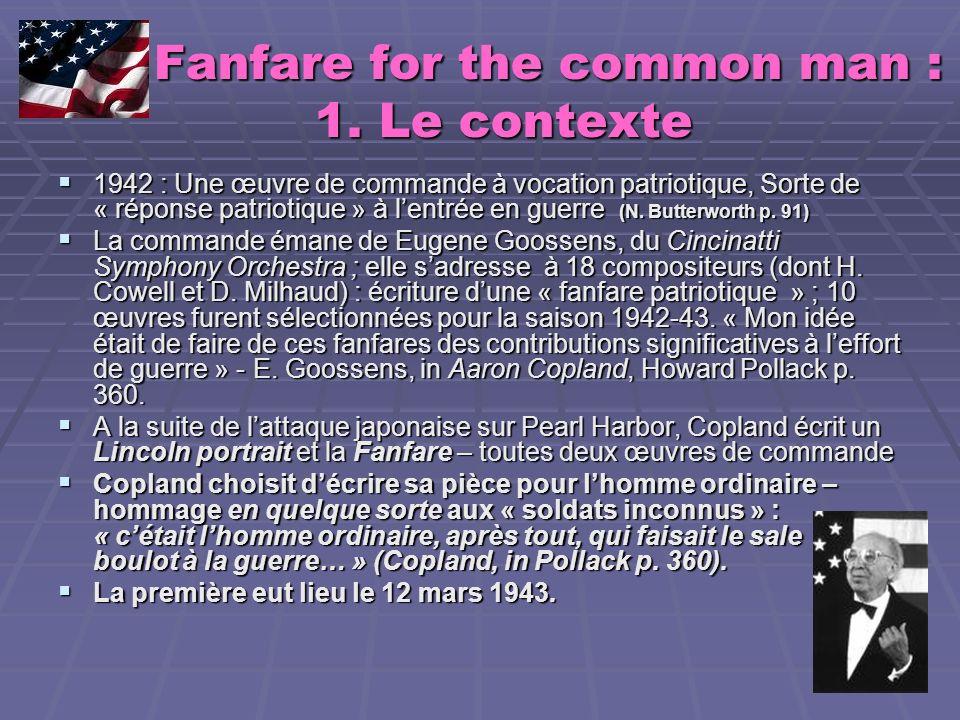 Fanfare for the common man : 1. Le contexte Fanfare for the common man : 1. Le contexte 1942 : Une œuvre de commande à vocation patriotique, Sorte de