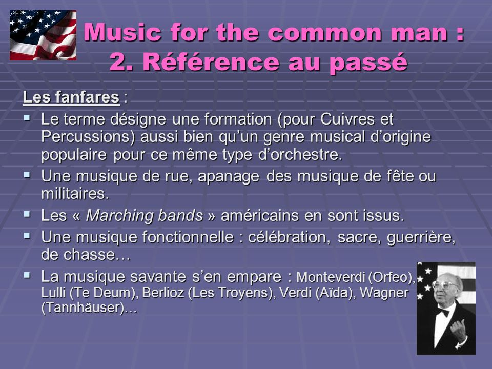 Music for the common man : 2. Référence au passé Music for the common man : 2. Référence au passé Les fanfares : Le terme désigne une formation (pour