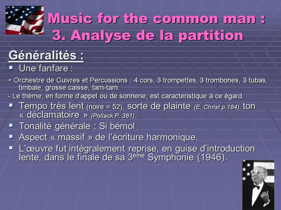 Music for the common man : 3. Analyse de la partition Music for the common man : 3. Analyse de la partition Généralités : Une fanfare : Une fanfare :