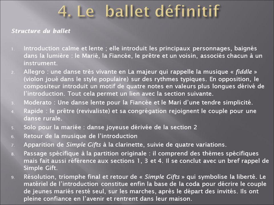 Structure du ballet 1. Introduction calme et lente ; elle introduit les principaux personnages, baignés dans la lumière : le Marié, la Fiancée, le prê