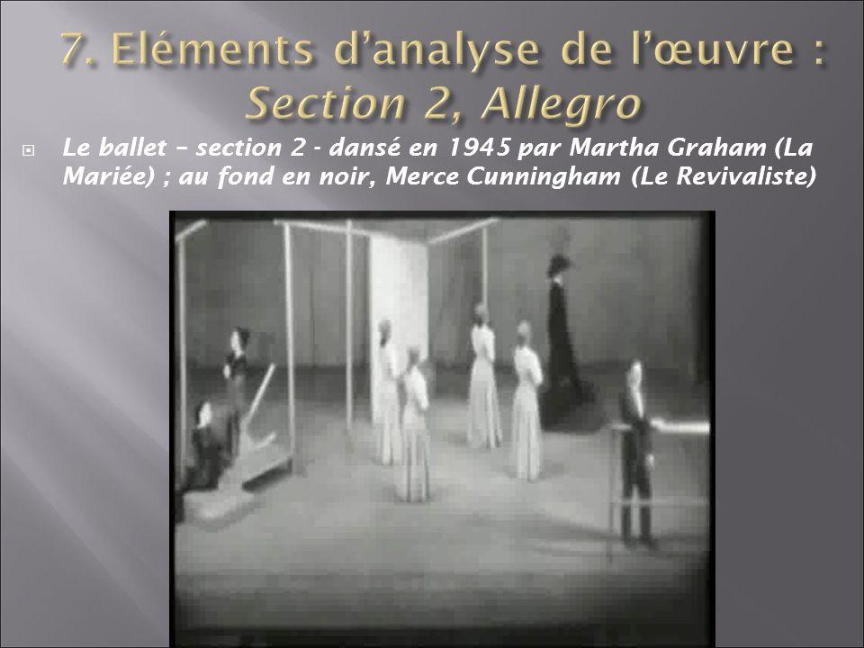 Le ballet – section 2 - dansé en 1945 par Martha Graham (La Mariée) ; au fond en noir, Merce Cunningham (Le Revivaliste)