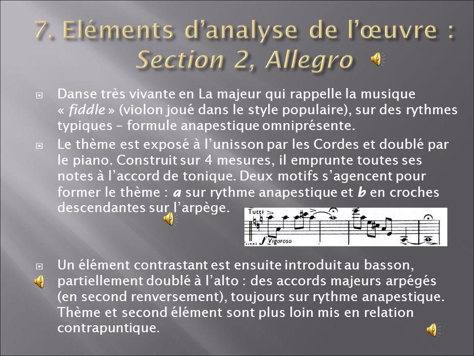 Danse très vivante en La majeur qui rappelle la musique « fiddle » (violon joué dans le style populaire), sur des rythmes typiques – formule anapestiq