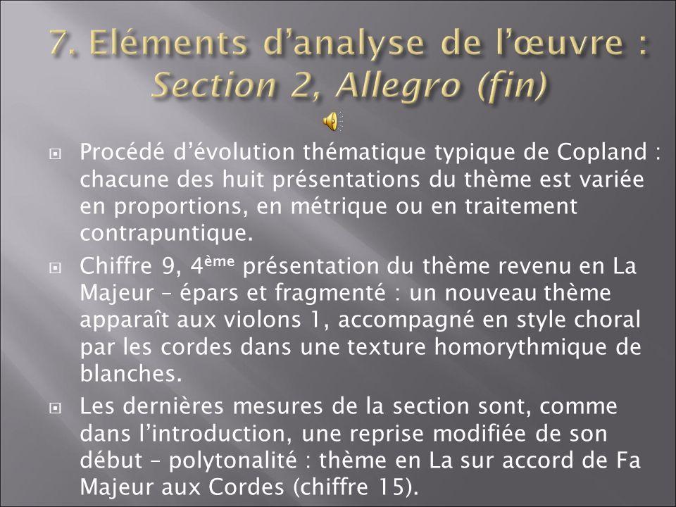 Procédé dévolution thématique typique de Copland : chacune des huit présentations du thème est variée en proportions, en métrique ou en traitement con
