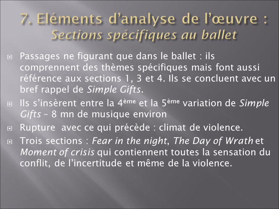 Passages ne figurant que dans le ballet : ils comprennent des thèmes spécifiques mais font aussi référence aux sections 1, 3 et 4. Ils se concluent av