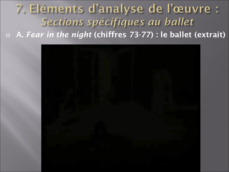 A. Fear in the night (chiffres 73-77) : le ballet (extrait)