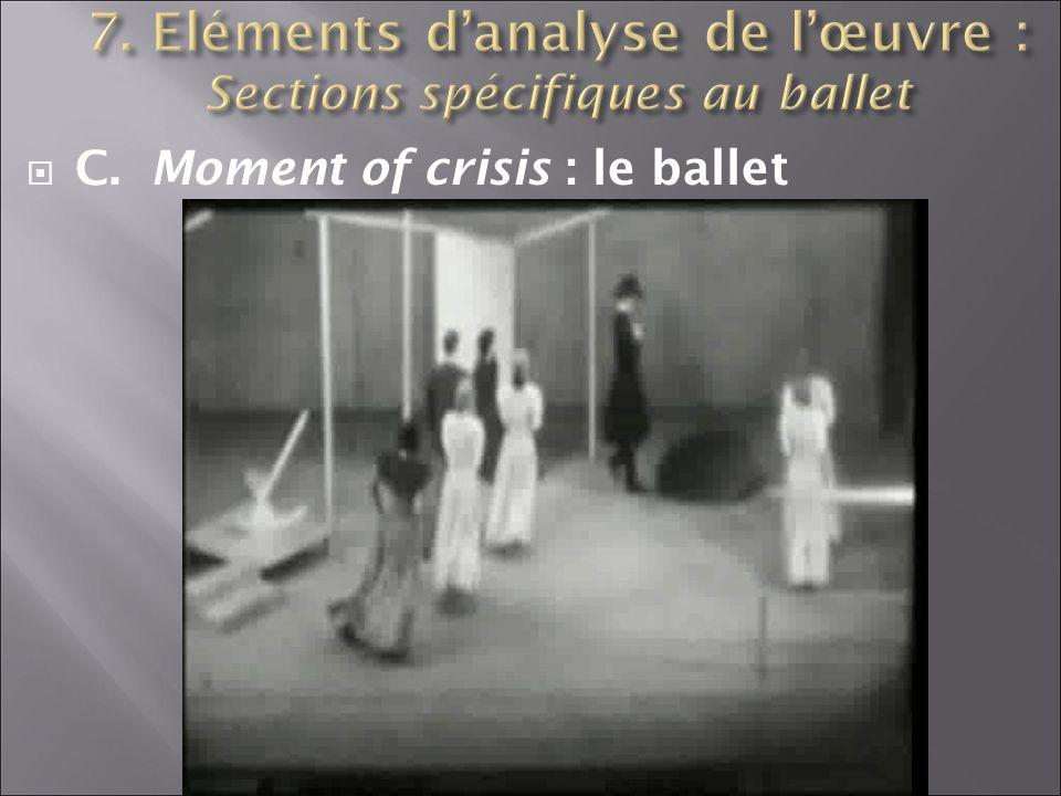 C. Moment of crisis : le ballet