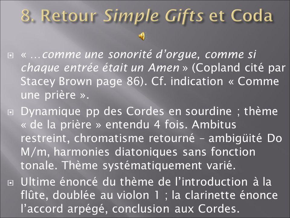 « …comme une sonorité dorgue, comme si chaque entrée était un Amen » (Copland cité par Stacey Brown page 86). Cf. indication « Comme une prière ». Dyn