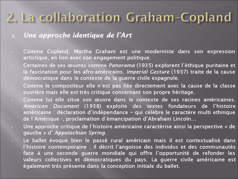 1. Une approche identique de lArt Comme Copland, Martha Graham est une moderniste dans son expression artistique, en lien avec son engagement politiqu