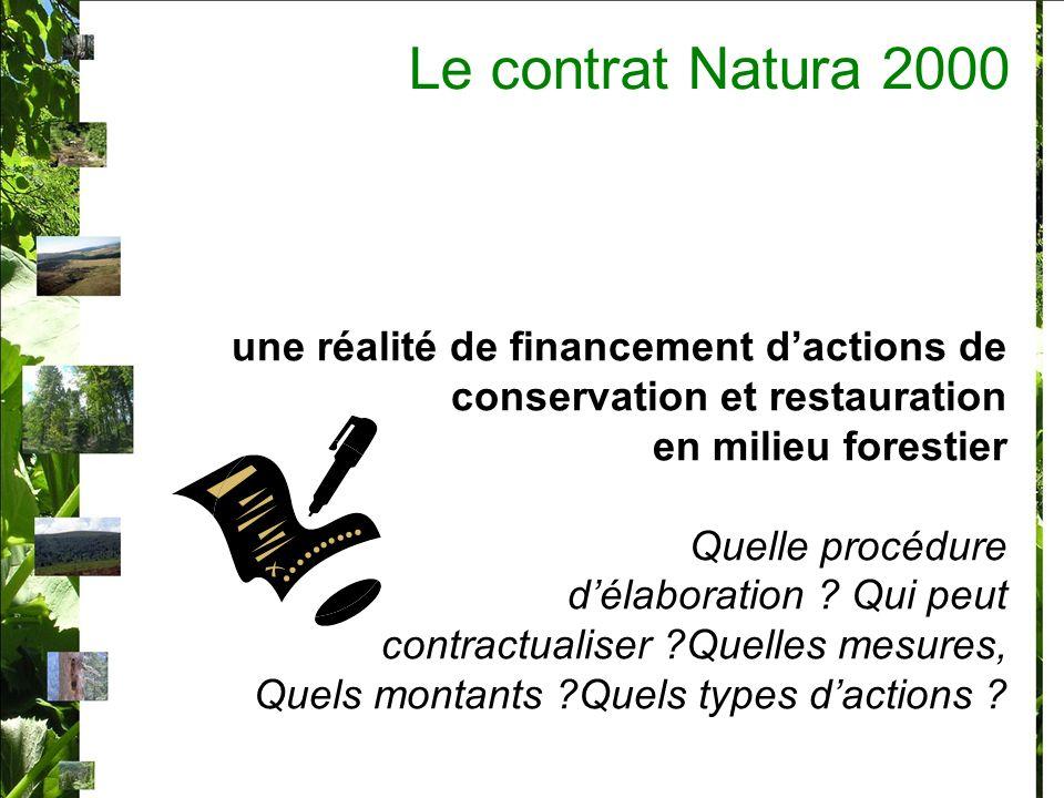 une réalité de financement dactions de conservation et restauration en milieu forestier Quelle procédure délaboration ? Qui peut contractualiser ?Quel