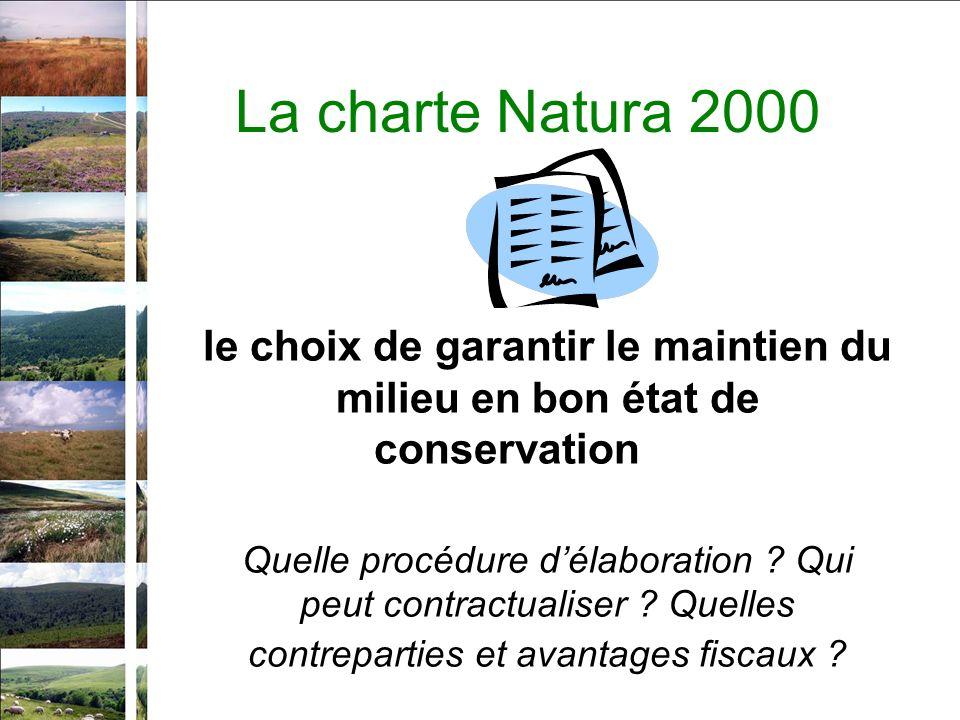 La charte Natura 2000 le choix de garantir le maintien du milieu en bon état de conservation Quelle procédure délaboration .