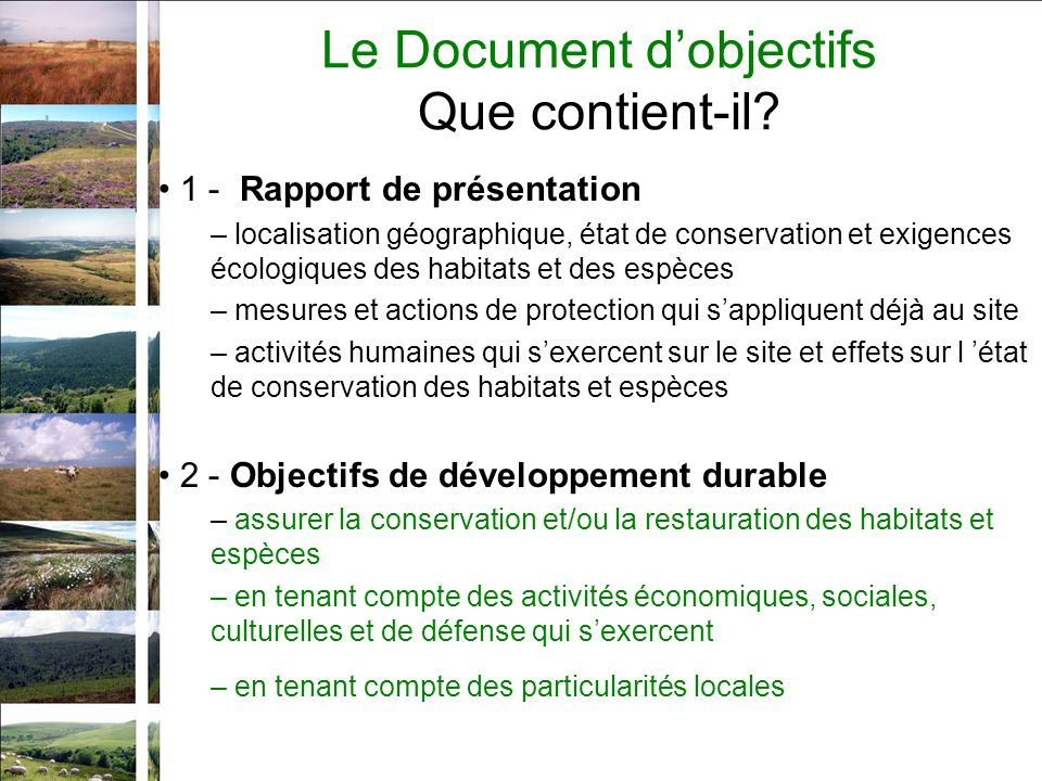 Le Document dobjectifs Que contient-il? 1 - Rapport de présentation – localisation géographique, état de conservation et exigences écologiques des hab