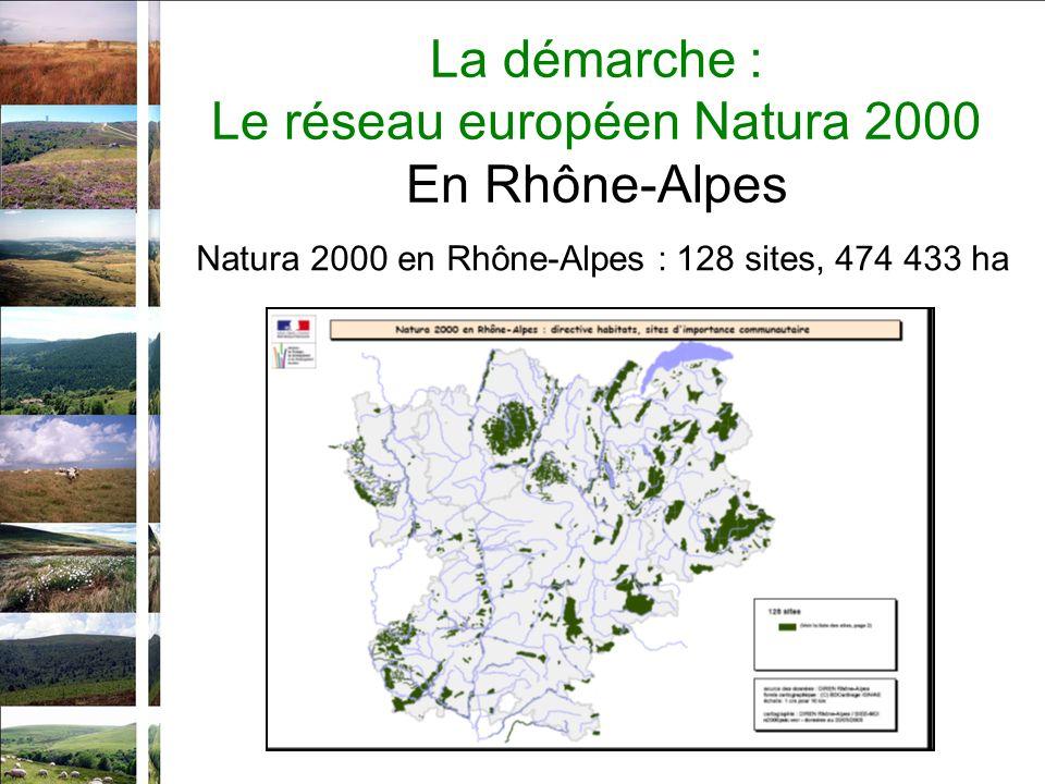 La démarche : Le réseau européen Natura 2000 En Rhône-Alpes Natura 2000 en Rhône-Alpes : 128 sites, 474 433 ha
