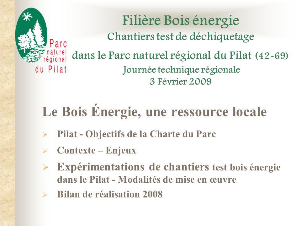 Le Bois Énergie, une ressource locale Pilat - Objectifs de la Charte du Parc Contexte – Enjeux Expérimentations de chantiers test bois énergie dans le