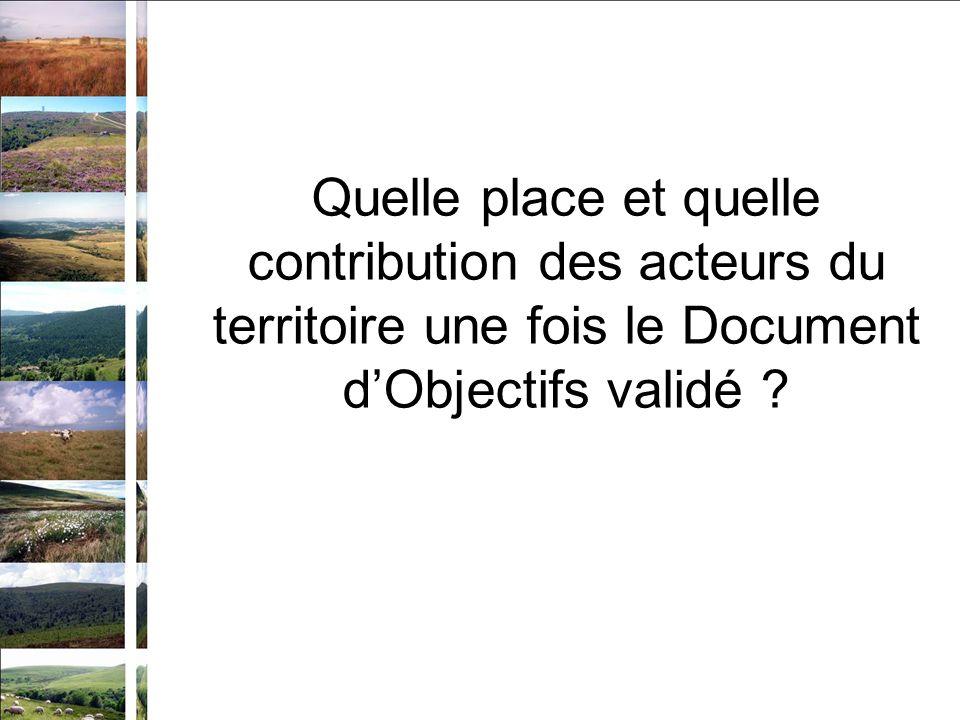 Quelle place et quelle contribution des acteurs du territoire une fois le Document dObjectifs validé ?