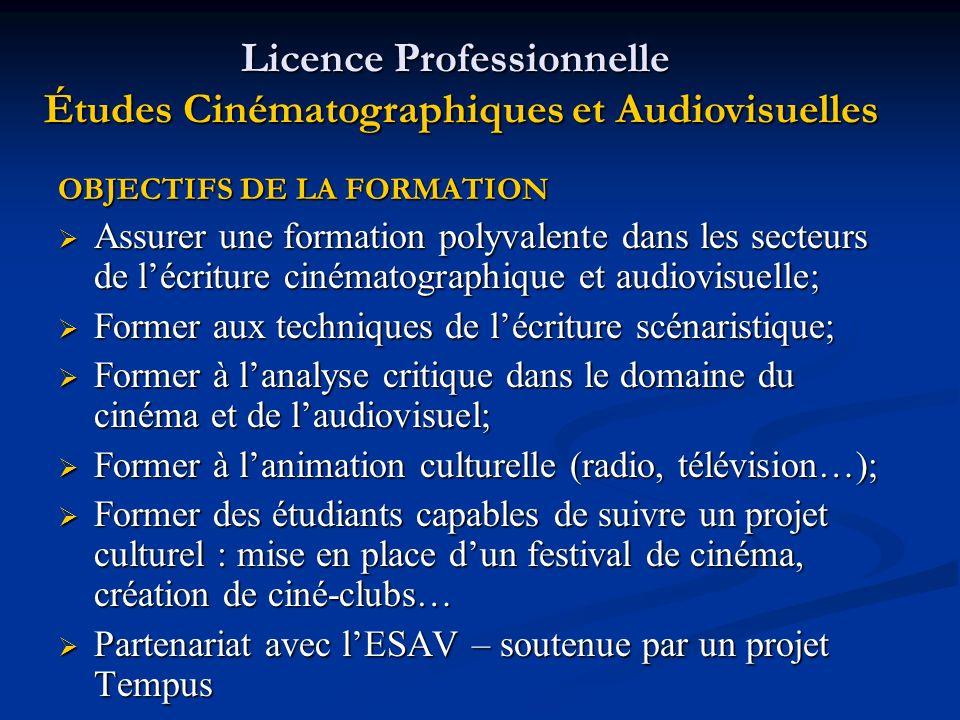 OBJECTIFS DE LA FORMATION Assurer une formation polyvalente dans les secteurs de lécriture cinématographique et audiovisuelle; Assurer une formation p