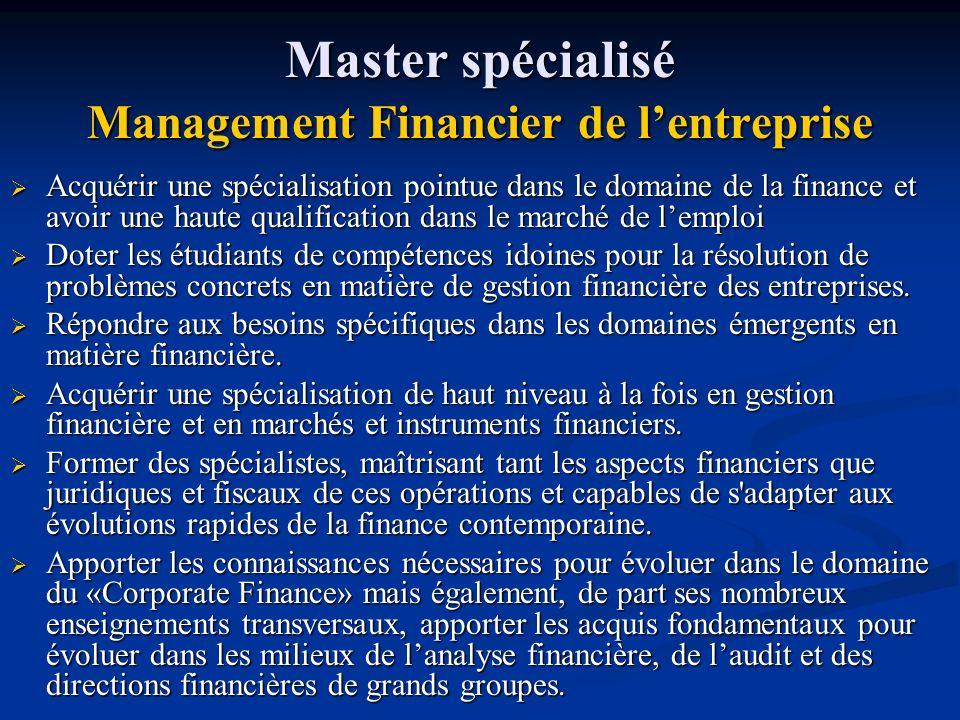 Master spécialisé Management Financier de lentreprise Acquérir une spécialisation pointue dans le domaine de la finance et avoir une haute qualificati