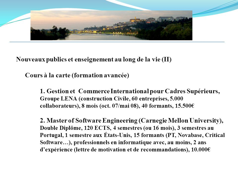 Nouveaux publics et enseignement au long de la vie (II) Cours à la carte (formation avancée) 1. Gestion et Commerce International pour Cadres Supérieu
