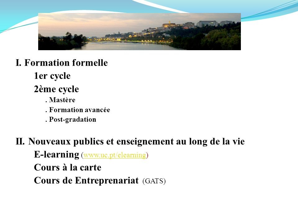 I. Formation formelle 1er cycle 2ème cycle. Mastère.